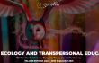 Inner Ecology and Transpersonal Education